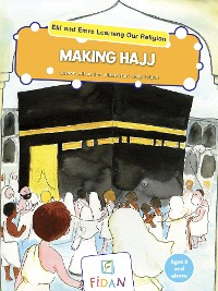 Cover Elif and Emre Learning Our Religion - Making Hajj