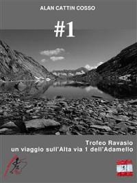 Cover #1 - Trofeo Ravasio, un viaggio sull'Alta via 1 dell'Adamello