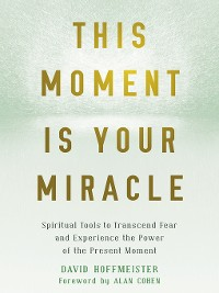 Cover This Moment Is Your Miracle