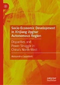 Cover Socio-Economic Development in Xinjiang Uyghur Autonomous Region