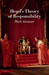 Cover Hegel's Theory of Responsibility