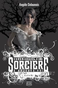 Cover Chroniques d'une sorciere d'aujourd'hui 1 - Isabelle