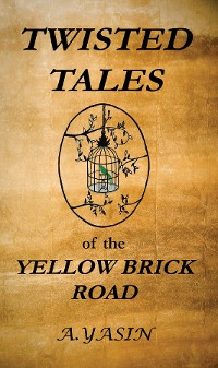 Cover Twisted Tales of the Yellow Brick Road