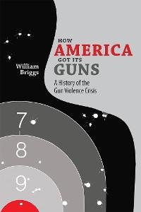 Cover How America Got Its Guns
