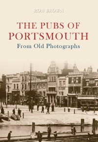 Cover Pubs of Portsmouth From Old Photographs