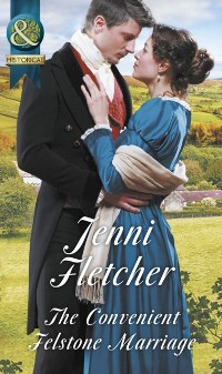 Cover Convenient Felstone Marriage (Mills & Boon Historical)