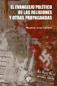 Cover El evangelio político de las religiones y otras propagandas