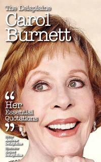 Cover The Delaplaine CAROL BURNETT - Her Essential Quotations