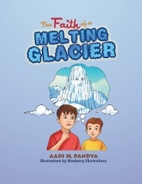 Cover The Faith of a Melting Glacier