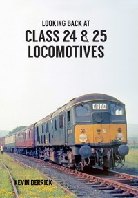 Cover Looking Back At Class 24 & 25 Locomotives