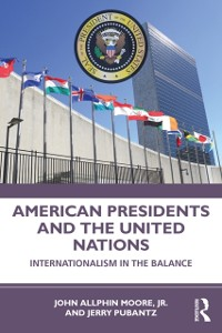Cover American Presidents and the United Nations