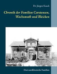 Cover Chronik der Familien Carstensen, Wachsmuth und Bleicken