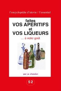 Cover Faites vos apéritifs et vos liqueurs … à votre goût