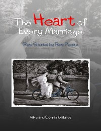 Cover The Heart of Every Marriage - Real Stories By Real People
