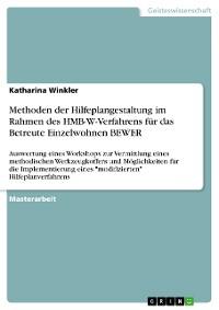 Cover Methoden der Hilfeplangestaltung im Rahmen des HMB-W-Verfahrens für das Betreute Einzelwohnen BEWER