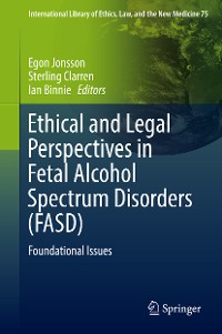 Cover Ethical and Legal Perspectives in Fetal Alcohol Spectrum Disorders (FASD)