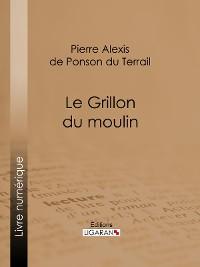 Cover Le Grillon du moulin
