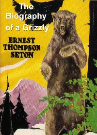 Cover The Biography of a Grizzly