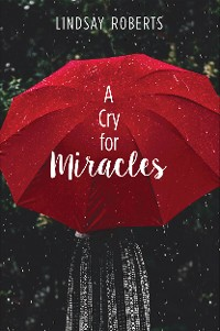 Cover A Cry for Miracles
