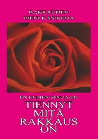 Cover Tiennyt Mitä Rakkaus On