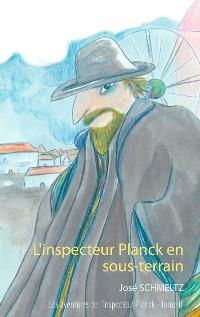 Cover L'inspecteur Planck en sous-terrain