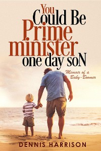 Cover You Could Be Prime Minister One Day Son