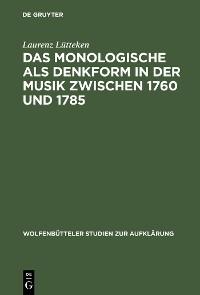 Cover Das Monologische als Denkform in der Musik zwischen 1760 und 1785