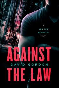 Cover Against the Law: A Joe the Bouncer Novel