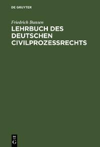 Cover Lehrbuch des deutschen Civilprozeßrechts