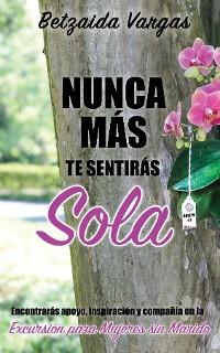 Cover NUNCA MÁS TE SENTIRÁS SOLA