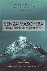Cover Senza Maschera - Storia di un Futuro Impossibile