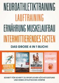 Cover Neuroathletiktraining | Lauftraining | Ernährung Muskelaufbau | Intermittierendes Fasten - Das große 4 in 1 Buch: Schritt für Schritt zu sportlicher Höchstleistung und einem athletischen Körper