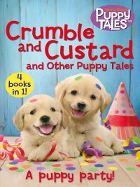 Cover Crumble and Custard and Other Puppy Tales