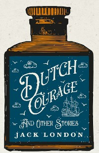 Cover Dutch Courage And Other Stories