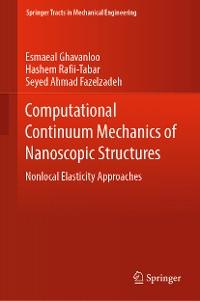 Cover Computational Continuum Mechanics of Nanoscopic Structures