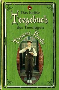 Cover Das heiße Teegebuch des Teeologen Thommi Baake