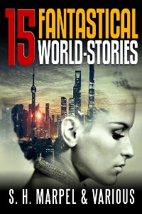 Cover 15 Fantastical World-Stories