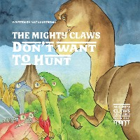 Cover The Mighty Claws Don't Want To Hunt