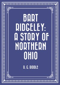 Cover Bart Ridgeley: A Story of Northern Ohio
