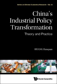 Cover China's Industrial Policy Transformation: Theory And Practice