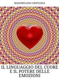 Cover Il linguaggio del cuore e il potere delle emozioni