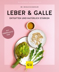 Cover Leber & Galle entgiften und natürlich stärken