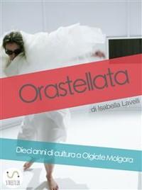 Cover Orastellata. Dieci anni di cultura a Olgiate Molgora