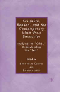 Cover Scripture, Reason, and the Contemporary Islam-West Encounter