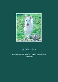Cover Weiß wie Schnee und schwarz wie Ebenholz: Weißer Schweizer Schäferhund