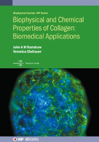 Cover Biophysical and Chemical Properties of Collagen: Biomedical Applications