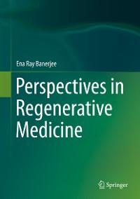 Cover Perspectives in Regenerative Medicine