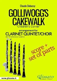 Cover Golliwogg's Cakewalk - Clarinet Quintet/Choir score & parts