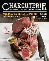 Cover Charcuterie: The Craft of Salting, Smoking, and Curing (Revised and Updated)