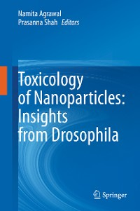 Cover Toxicology of Nanoparticles: Insights from Drosophila
